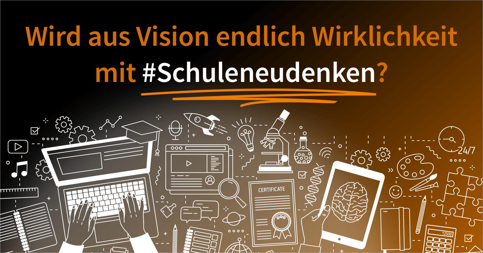 Wird aus Vision endlich Wirklichkeit mit #schuleneudenken? | Sie wollen eine App, Software oder Webanwendung, die auf dem Markt wettbewerbsfähig ist? Wir helfen Ihnen dabei: UX Consulting, UX Konzept & UI Design | App, Software & Web | UX-Büro in Odenthal (in der Nähe von Köln, Bergisch Gladbach, Leverkusen und Düsseldorf) | User Experience Consulting, User Experience Konzept & User Interface Design